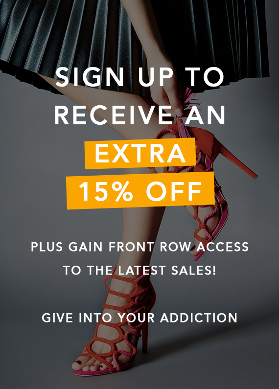 Receive an extra 15% off, plus gain front row acess to the latest sales!