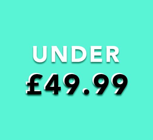 Under £49.99