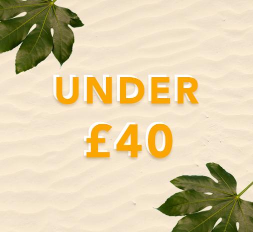 UNDER £40
