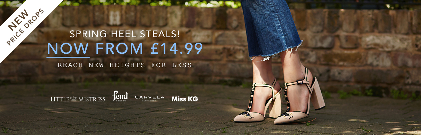 SPRING HEEL STEALS! NOW FROM £14.99. REACH NEW HEIGHTS FOR LESS