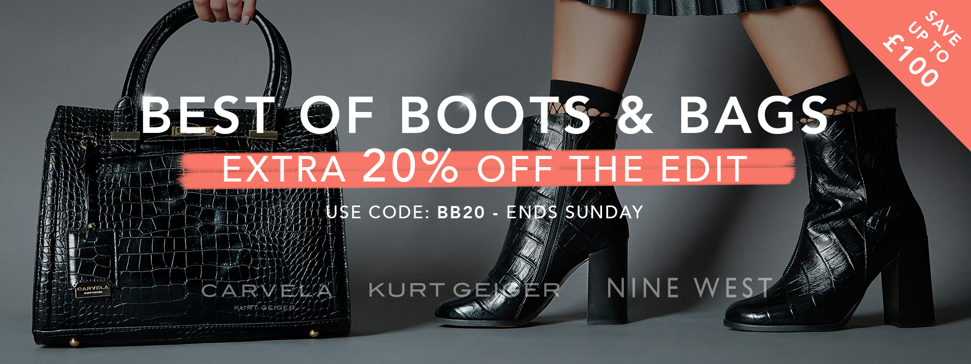 THE BEST OF BOOTS & BAGS SAVE UP TO £100 + EXTRA 20% OFF THE EDIT USE CODE: BB20
