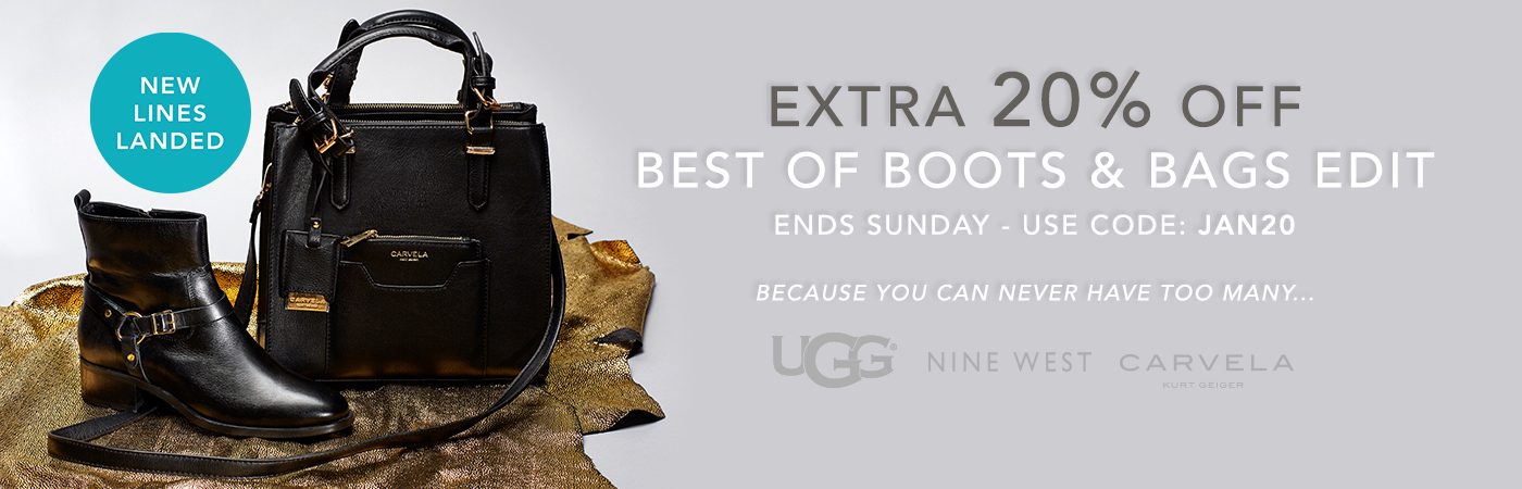 EXTRA 20% OFF ALL BOOTS & BAGS ENDS SUNDAY - USE CODE JAN20