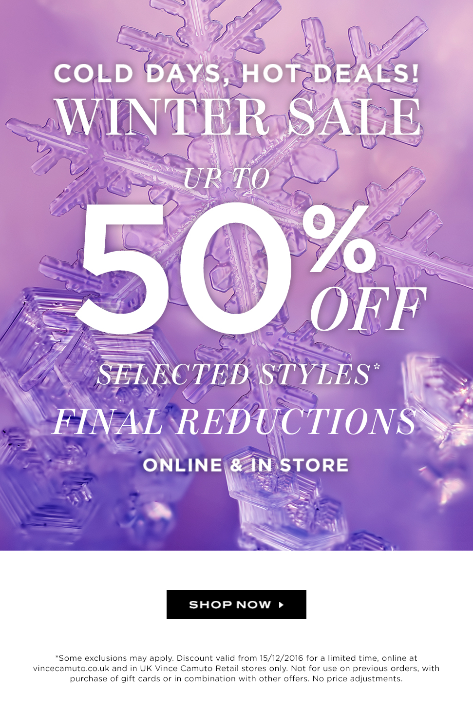 Winter sale. Up to 50% off selected styles. Online & in store